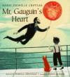 Mr. Gauguin's Heart - Marie-Danielle Croteau