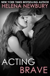 Acting Brave (Fenbrook Academy #3 - New Adult Romance) - Helena Newbury