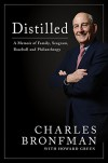 Distilled: A Memoir of Family, Seagram, Baseball, and Philanthropy - Charles Bronfman, Howard Green