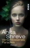 Verschlossenes Paradies: Roman - Anita Shreve