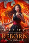 Reborn (The Fate Challenges Book 1) - Cherie Reich