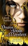 Dreams of Gods and Monsters: Zwischen den Welten 3 - Laini Taylor, Anna Julia Strüh, Christine Strüh