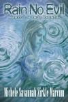 Rain No Evil - Michele Savaunah Zirkle