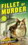 Fillet of Murder - Linda Reilly