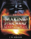 The Making of Star Wars: Revenge of the Sith - J.W. Rinzler