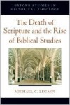 The Death of Scripture and the Rise of Biblical Studies - Michael Legaspi, Johann Michaelis
