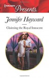 Claiming the Royal Innocent (Kingdoms & Crowns) - Jennifer  Hayward
