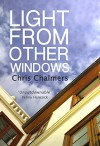 Light From Other Windows - Chris Chalmers