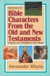 Bible Characters from the Old and New Testaments - Alexander Whyte
