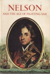 Nelson and the Age of Fighting Sail - Oliver Warner