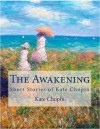 The Awakening: Short Stories of Kate Chopin - Kate Chopin