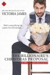 The Billionaire's Christmas Proposal - Victoria  James