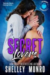 Secret Lovers - Shelley Munro