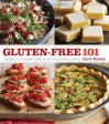 Gluten-Free 101: The Essential Beginner's Guide to Easy Gluten-Free Cooking - Carol Fenster