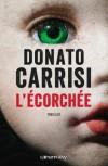 L'Ecorchée - Le chuchoteur 2 (Suspense Crime) (French Edition) - Donato Carrisi