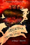 Serafina and the Twisted Staff (A Serafina Novel) - Robert Beatty
