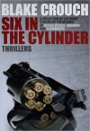 Six in the Cylinder: Short Thrillers - Blake Crouch