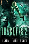 Trackers 2: The Hunted (Trackers series, Book 2) - Nicholas Sansbury Smith