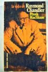 La vida de Raymond Chandler (Bruguera Libro Amigo) -