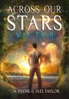 Across Our Stars: Victor - A. Payne, N.D. Taylor