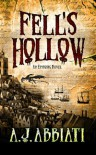 Fell's Hollow - A.J. Abbiati
