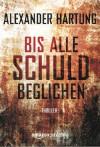 Bis alle Schuld beglichen (Ein Jan-Tommen-Thriller) - Alexander Hartung