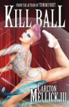 Kill Ball - Carlton Mellick III