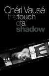 The Touch of a Shadow - Cheri Vause