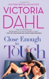 Close Enough to Touch - Victoria Dahl