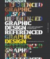 Graphic Design, Referenced: A Visual Guide to the Language, Applications, and History of Graphic Design - Armin Vit;Bryony Gomez-Palacio