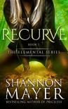 Recurve (The Elemental Series Book 1) - Shannon Mayer