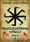 Slowianska krew 1 - Kulpinski Pawel