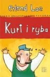 Kurt i ryba - Kim Hiorthoy, Helena Garczyńska, Erlend Loe