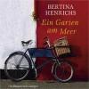 Ein Garten am Meer - Bertina Henrichs, Hannelore Hoger