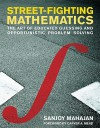 Street-Fighting Mathematics: The Art of Educated Guessing and Opportunistic Problem Solving - Sanjoy Mahajan, Carver A. Mead