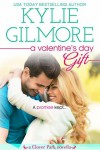 A Valentine's Day Gift - Kylie Gilmore