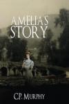 Amelia's Story - C.P Murphy