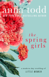 The Spring Girls: A Modern-Day Retelling of Little Women - Anna Todd