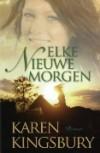 Elke nieuwe morgen - Karen Kingsbury, Marian Muusse