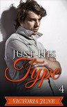 Just His Type (Part Four) - Victoria June
