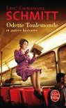 Odette Toulemonde Et Autres Histoires (Le Livre de Poche) (French Edition) - Eric-Emmanuel Schmitt