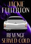 Revenge Served Cold - Jackie Fullerton