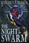 The Night of the Swarm  - Robert V.S. Redick