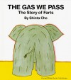 The Gas We Pass: The Story of Farts (My Body Science) - Shinta Cho