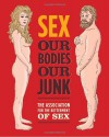 Sex: Our Bodies, Our Junk - Assoc For Betterment Of Sex
