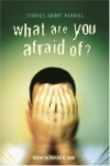 What Are You Afraid Of?: Stories about Phobias -