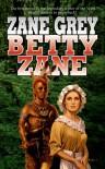Betty Zane - Zane Grey