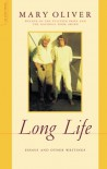 Long Life: Essays and Other Writings - Mary Oliver
