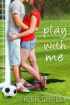 Play With Me - Piper Shelly