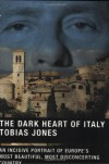 The Dark Heart of Italy - Tobias Jones